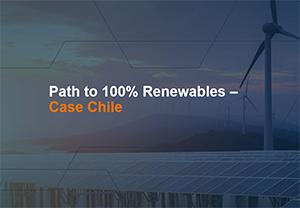 Presentacion Path to 100 renewables - Case Chile